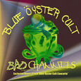 BLUE OYSTER CULT - BAD CHANNELS (Compact Disc)